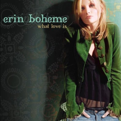 What Love Is Erin Boheme