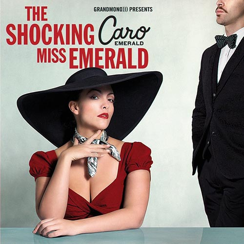 The Shcoking Miss Emerald Caro Emerald