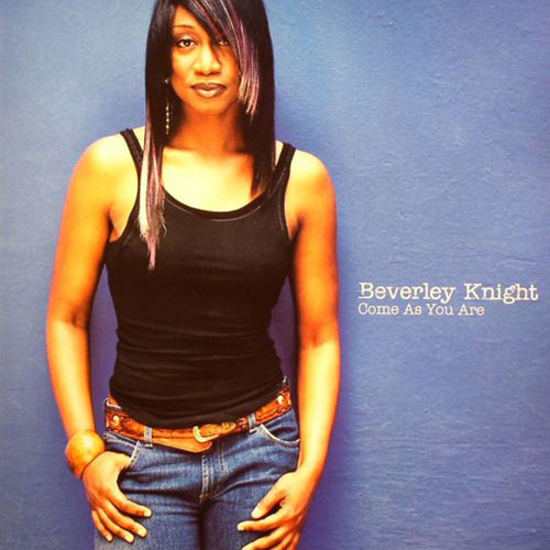 Come As You Are Beverley Knight