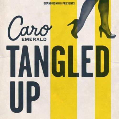 Tangled Up Caro Emerald