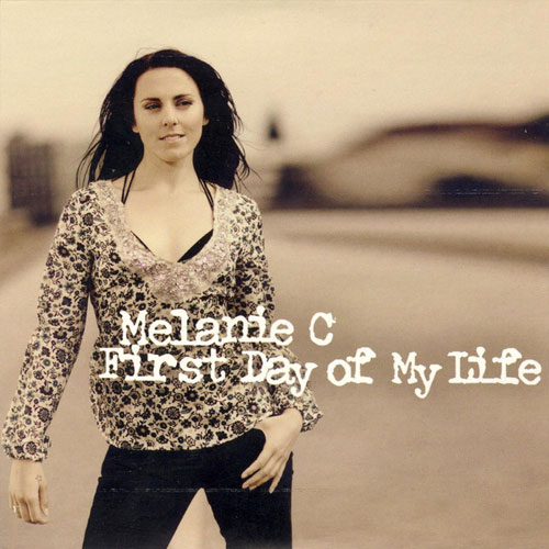 First Day of My Life Melanie C