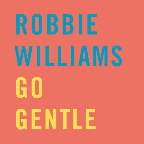 Go Gentle Robbie Williams