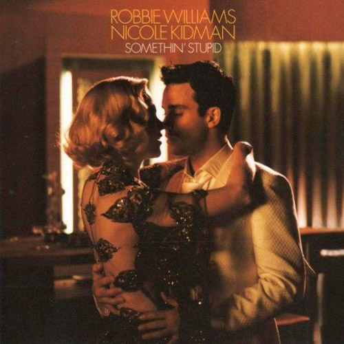 Somethin' Stupid Robbie Williams and Nicole Kidman