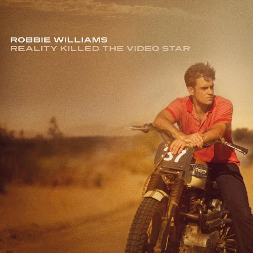 Reality Killed the Video Star Robbie Williams