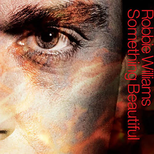 Something Beautiful Robbie Williams