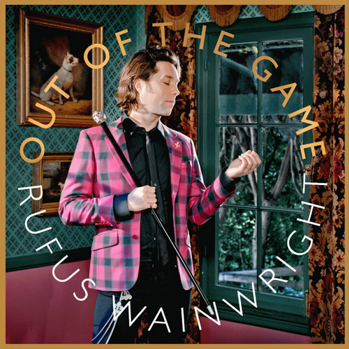 Out of the Game Rufus Wainwright