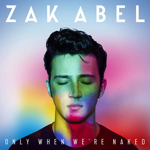 Only When We're Naked Zak Abel